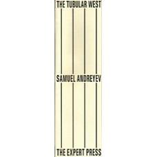 ANDREYEV, Samuel: The Tubular West